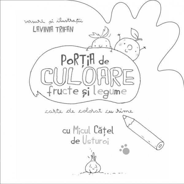 PORTIA DE CULOARE: FRUCTE SI LEGUME - CARTE DE COLORAT CU RIME 3