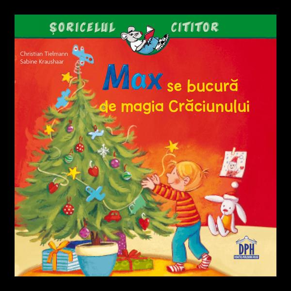 MAX SE BUCURA DE MAGIA CRACIUNULUI 0