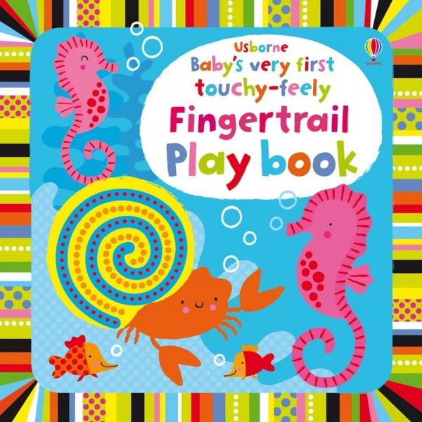 Baby's very first touchy-feely fingertrail play book 0
