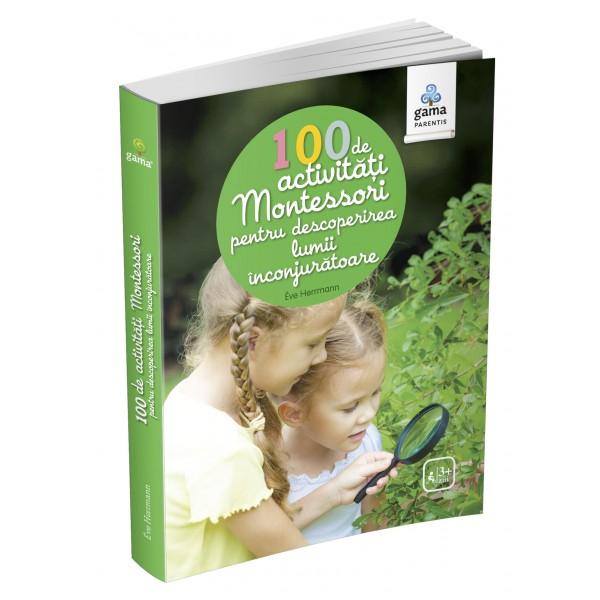 100 de activități Montessori pentru descoperirea lumii înconjurătoare [0]