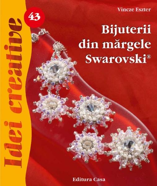 Bijuterii din mărgele Swarovski - Idei Creative Nr. 43 0