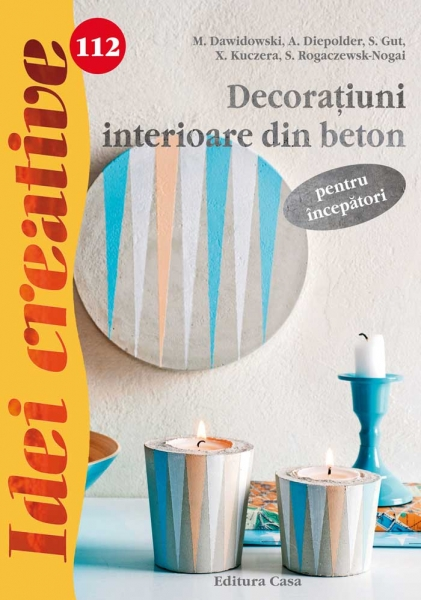 Decoraţiuni interioare din beton pentru începători - Idei creative Nr. 112 0
