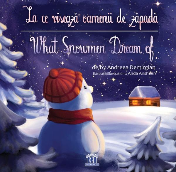 La ce visează oamenii de zăpadă. What Snowmen Dream of? 0