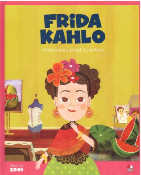 Frida Kahlo. Artista care a pictat cu sufletul 0