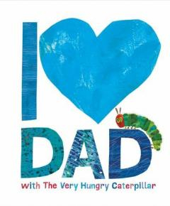 I Love Dad with the Very Hungry Caterpillar [0]