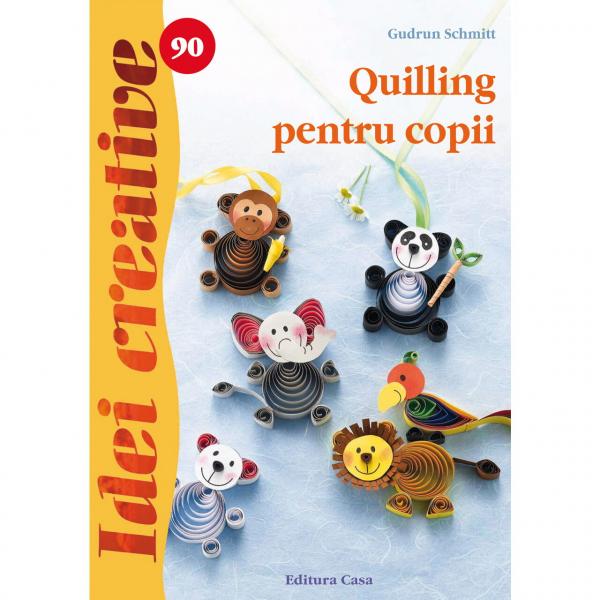 Quilling pentru copii - Idei Creative Nr. 90 0