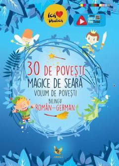 30 de povesti magice de seara Volum de povesti bilingv roman-german 0