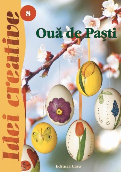 Ouă de Paşti - Idei Creative Nr. 8 0