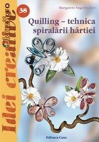 Quilling, Tehnica Spiralarii Hartiei - Idei Creative nr. 38 0