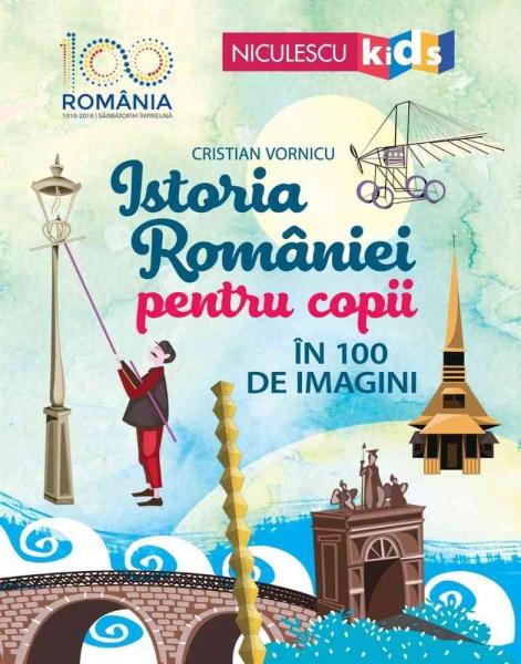 Istoria Romaniei pentru copii in 100 de imagini 0