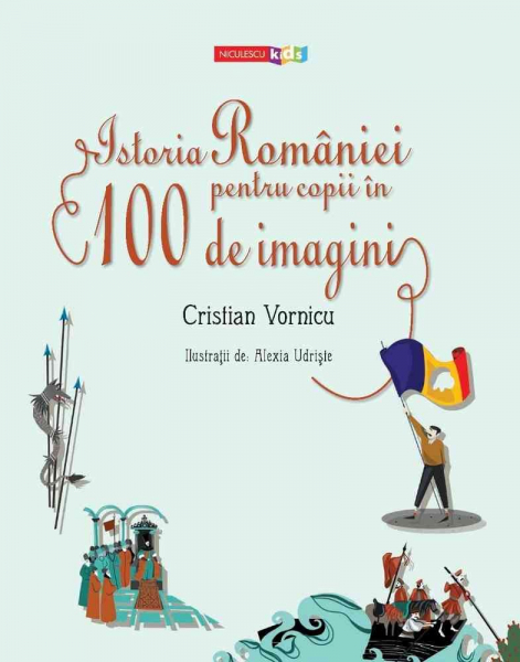 Istoria Romaniei pentru copii in 100 de imagini 1