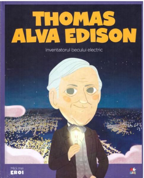 Thomas Alva Edison. MICII EROI [0]