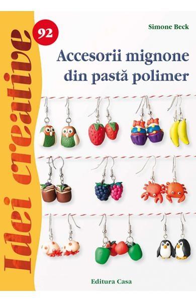 Accesorii mignone din pastă polimer - Idei Creative Nr. 92 0