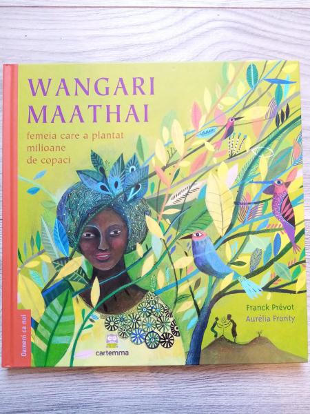 Carte rănită - Wangari Maathai femeia care a plantat milioane de copaci 0