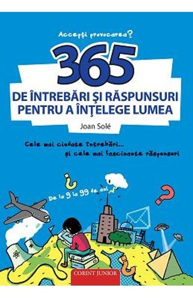 365 de întrebări şi răspunsuri pentru a înţelege lumea 0