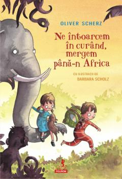 Ne intoarcem in curand, mergem pana-n Africa [0]