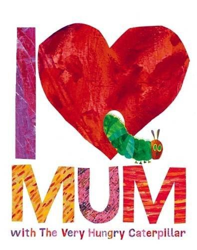 I Love Mum with The Very Hungry Caterpillar [0]
