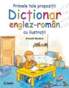 Primele tale propozitii. Dictionar englez-roman cu ilustratii [0]