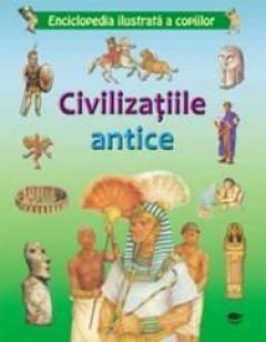 Civilizatiile antice. Enciclopedia ilustrata a copiilor 0