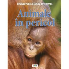 Animale in pericol-Enciclopedia pentru toti copiii [0]