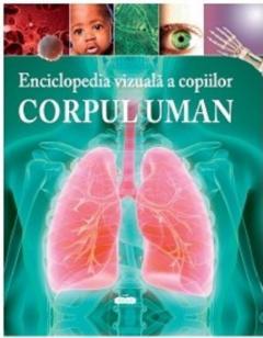 Corpul uman-Enciclopedia vizuala a copiilor [0]