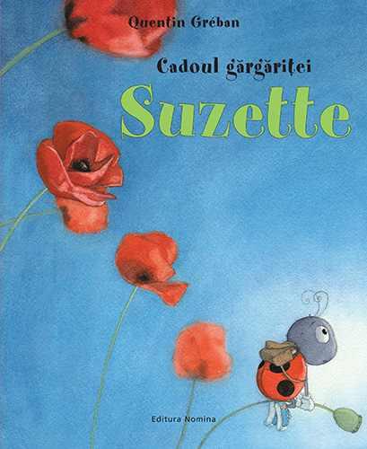 Cadoul gărgăriței Suzette. Ed a 2-a 0