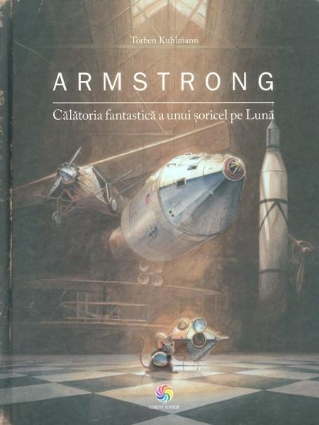 Armstrong. Călătoria fantastică a unui șoricel pe Lună 0