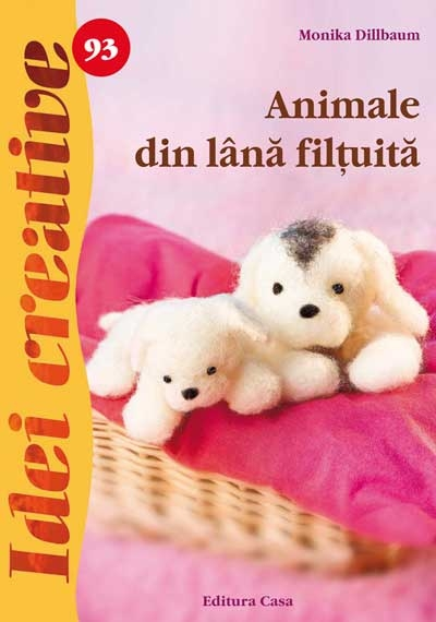 Animale din lână filțuită - Idei Creative Nr. 93 0