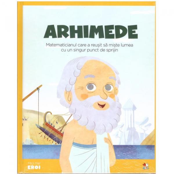 Arhimede - Matematicianul care a reușit să miște lumea cu un singur punct de sprijin 0