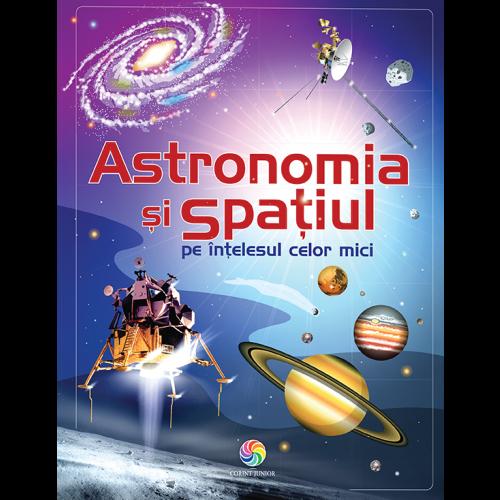 Astronomia și spațiul pe înțelesul celor mici 0