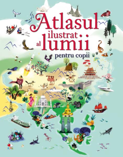 Atlasul ilustrat al lumii pentru copii 0