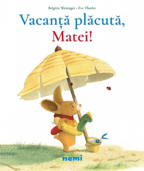 Vacanță plăcută, Matei! 0