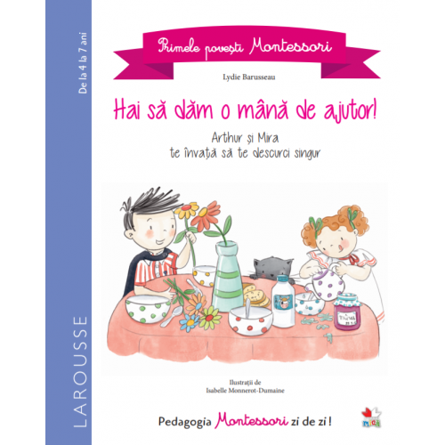 Primele povești Montessori. Hai să dăm o mână de ajutor! 0