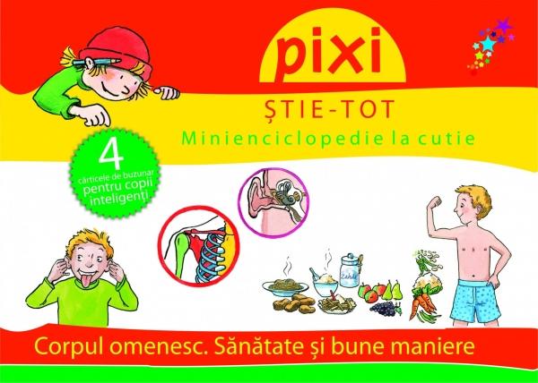 PIXI ȘTIE-TOT. Minienciclopedie la cutie 2: Corpul omenesc. Sănătate și bune maniere 0