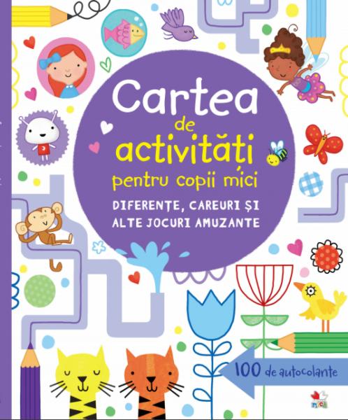 Cartea de activități pentru copii mici. Diferențe, careuri și alte jocuri amuzante 0