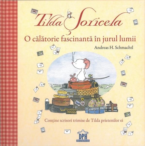 Tilda Șoricela - O călătorie fascinantă în jurul lumii 0