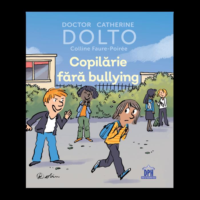 Copilarie fara bullying-Dolto 0
