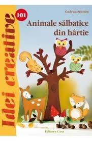 Animale Salbatice din Hartie - Idei Creative Nr. 101 0