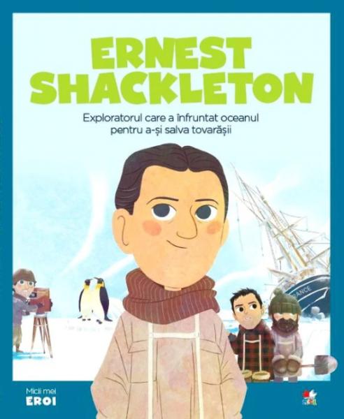 Ernest Shackleton.MICII EROI 0