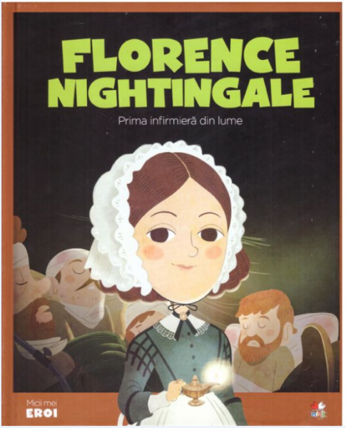 Florence Nightingale. MICII EROI 0
