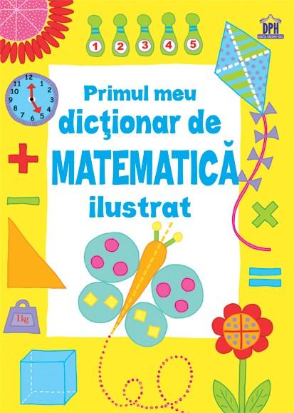 Primul meu dicționar de Matematică ilustrat 0