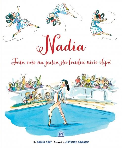 Nadia - Fata care nu putea sta locului nicio clipă 0