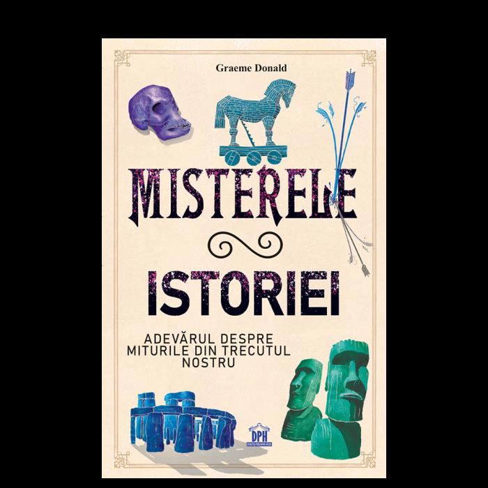 Misterele istoriei: Adevarul despre miturile din trecutul nostru 0