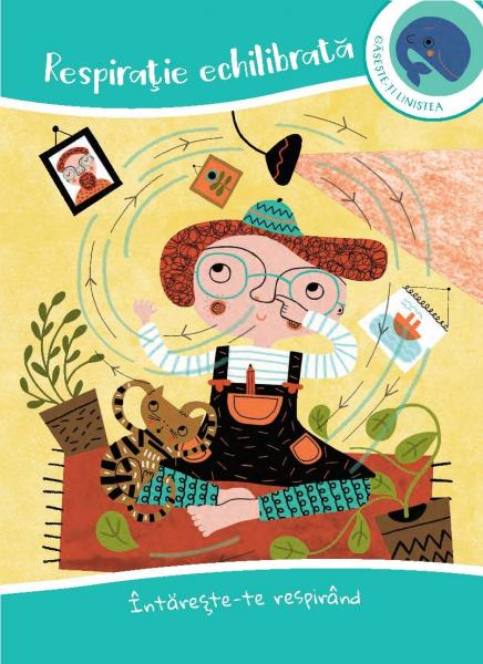 Mindfulness pentru copii: 50 de exercitii de constientizare pentru intelegere, concentrare si calm [8]
