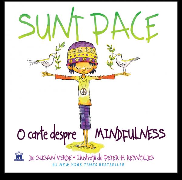 Sunt Pace: O Carte despre Mindfulness 0