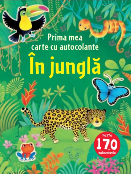 În junglă. Prima mea carte cu autocolante 0