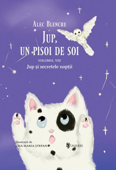 Jup, un pisoi de soi – volumul VIII – Jup și secretele nopții 0