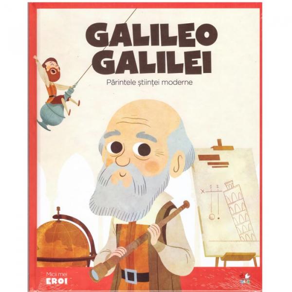 Galileo Galilei - Părintele științei moderne 0