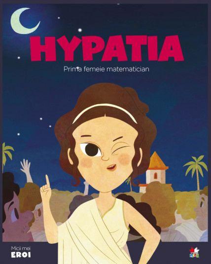 Hypatia.MICII EROI 0