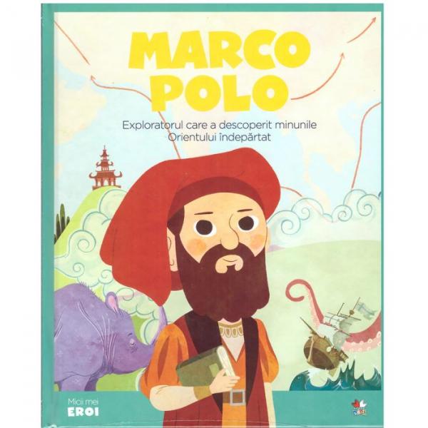 Marco Polo - Exploratorul care a descoperit minunile Orientului îndepărtat 0